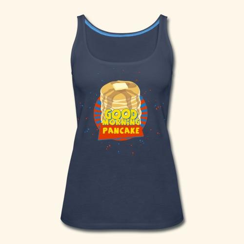 Goodmorning Pancake  - Women's Premium Tank Top