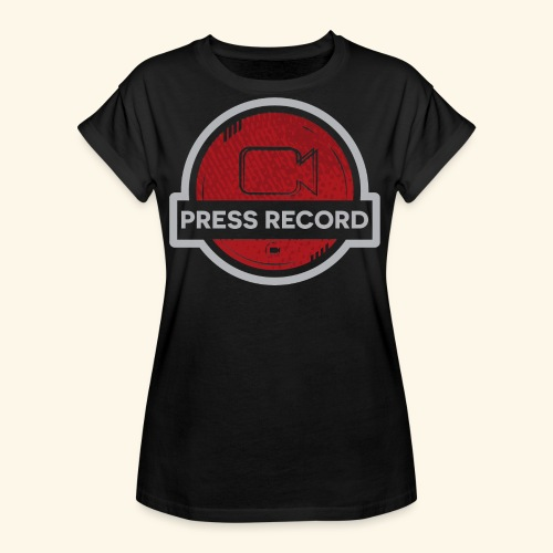 Press Record Button - Women's Relaxed Fit T-Shirt