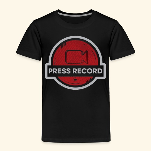 Press Record Button - Toddler Premium T-Shirt