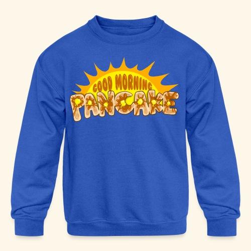Goodmorning Pancake 2 Kids - Kids' Crewneck Sweatshirt