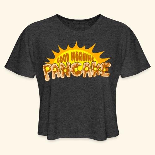 Goodmorning Pancake 2 Kids - Women's Cropped T-Shirt