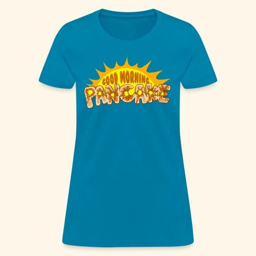 Goodmorning Pancake 2 Kids - Women's T-Shirt