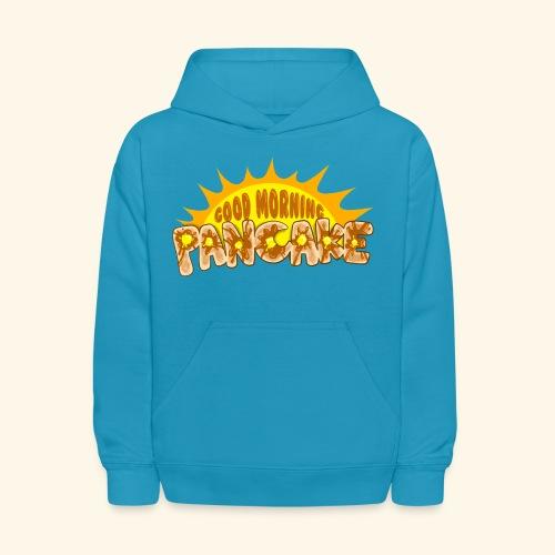Goodmorning Pancake 2 Kids - Kids' Hoodie