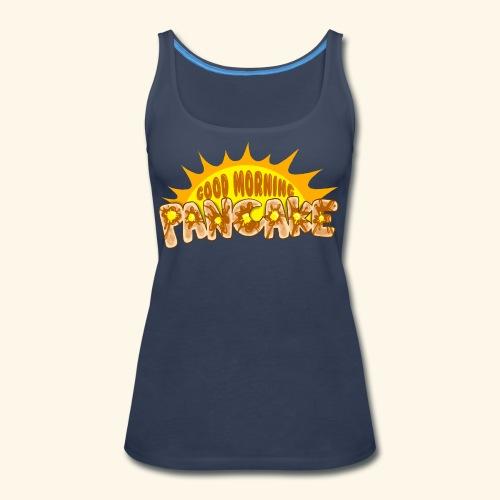 Goodmorning Pancake 2 Kids - Women's Premium Tank Top