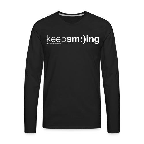 Keep Smiling Men's T-shirt - Men's Premium Long Sleeve T-Shirt