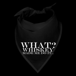 Bandana - Whiskey made me do it.. - www.tedsthreads.co