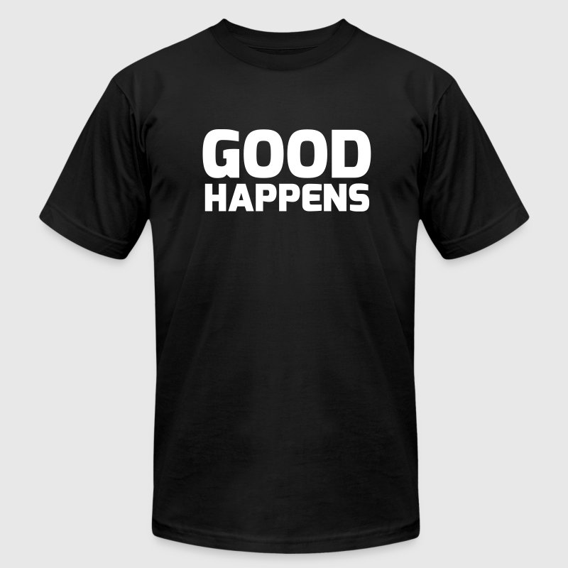 Good happens T-Shirts - Men's T-Shirt by American Apparel