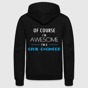 Civil Engineer - Of course I'm awesome. I'm a Civi - Unisex Fleece Zip Hoodie by American Apparel