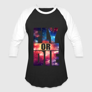 Fly or Die: Cosmic Hipster Space Cool Art Swag - Baseball T-Shirt