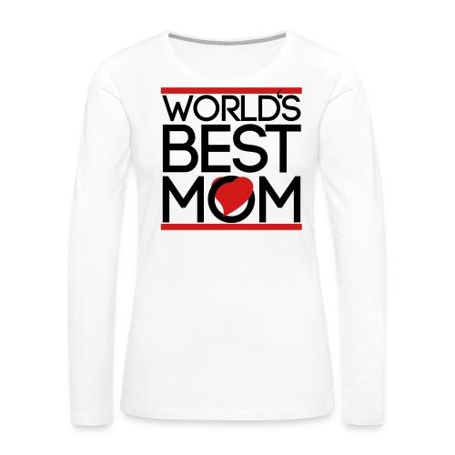 best mom  - Women's Premium Long Sleeve T-Shirt