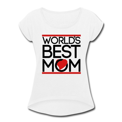 best mom  - Women's Roll Cuff T-Shirt