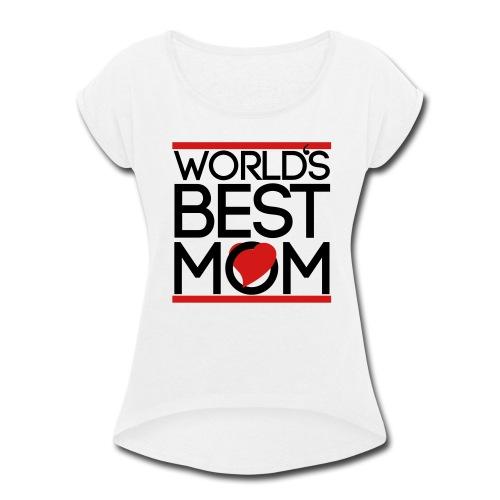 best mom  - Women's Roll Cuff T-Shirt