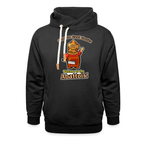 Welcome to the Abattoir! - Shawl Collar Hoodie