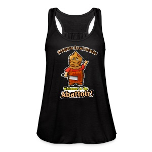 Welcome to the Abattoir! - Women's Flowy Tank Top by Bella