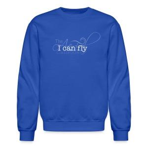 I can fly t-shirt - Crewneck Sweatshirt