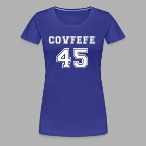 Covfefe 45 sports jersey - Women's Premium T-Shirt