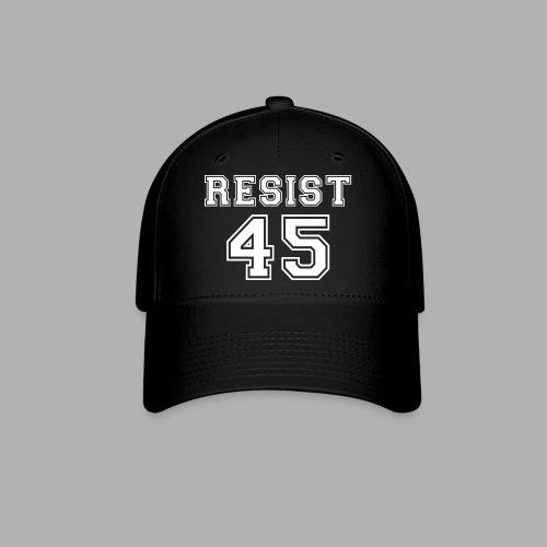 Resist 45 - Baseball Cap