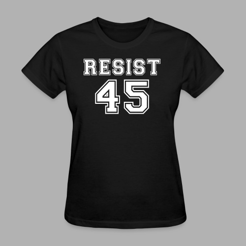 Resist 45 - Women's T-Shirt