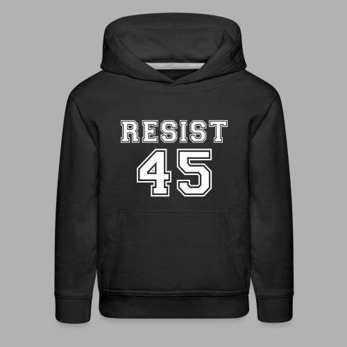 Resist 45 - Kids' Premium Hoodie