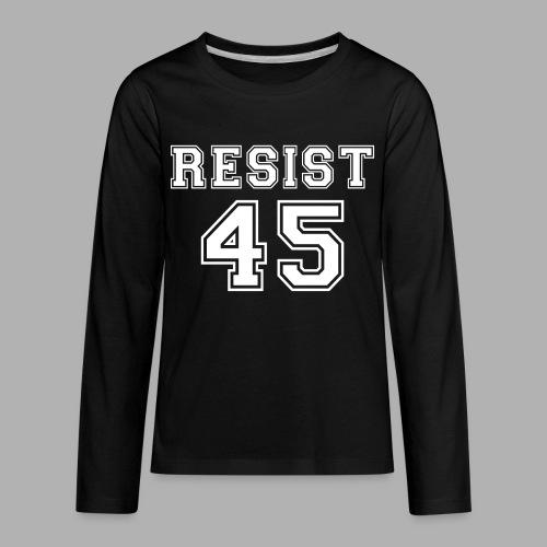 Resist 45 - Kids' Premium Long Sleeve T-Shirt