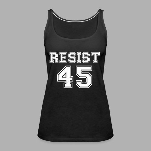 Resist 45 - Women's Premium Tank Top