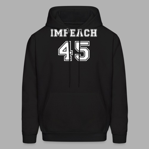 Impeach 45 - Men's Hoodie