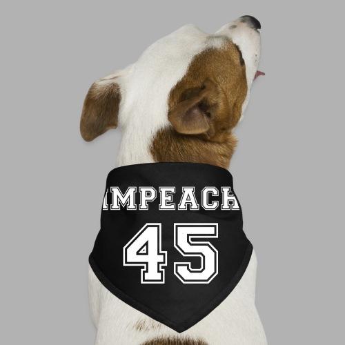 Impeach 45 - Dog Bandana