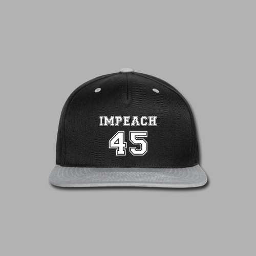 Impeach 45 - Snap-back Baseball Cap