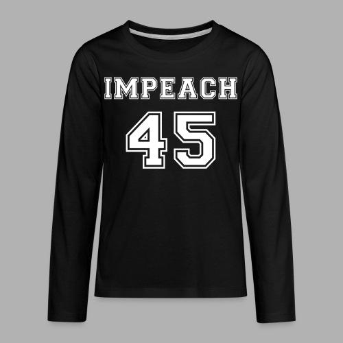 Impeach 45 - Kids' Premium Long Sleeve T-Shirt