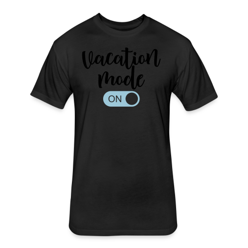 Vacation Mode: On  - Fitted Cotton/Poly T-Shirt by Next Level