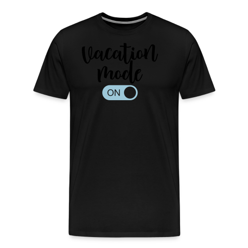 Vacation Mode: On  - Men's Premium T-Shirt