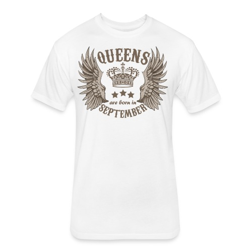Queens are born in September - Fitted Cotton/Poly T-Shirt by Next Level