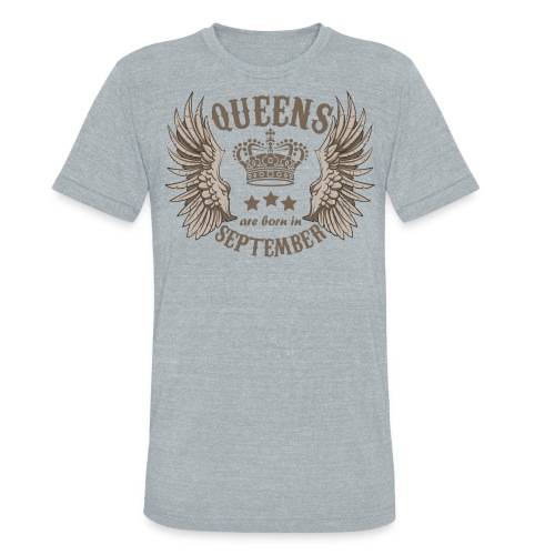 Queens are born in September - Unisex Tri-Blend T-Shirt