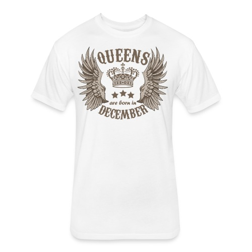 Queens are born in December - Fitted Cotton/Poly T-Shirt by Next Level