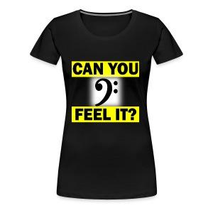 Can you Feel the Bass? - Women's Premium T-Shirt