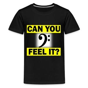 Can you Feel the Bass? - Kids' Premium T-Shirt