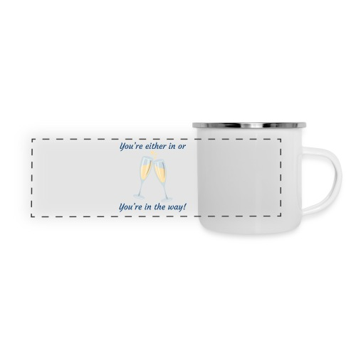 You're either in, or you're in the way! - Panoramic Camper Mug