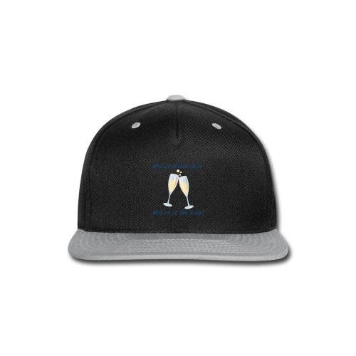You're either in, or you're in the way! - Snap-back Baseball Cap