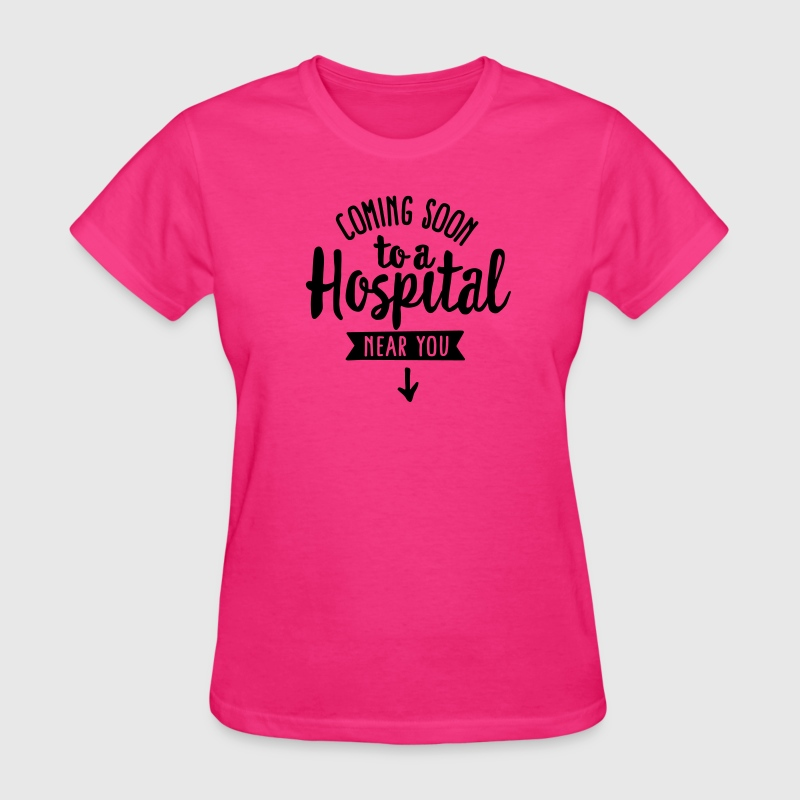 Pregnant coming soon to a hospital near you t shirt for T shirt design store near me