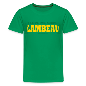 I Love Me Some Lambeau - Kids' Premium T-Shirt