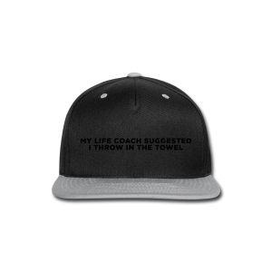 Funny Life Coach Quote - Snap-back Baseball Cap