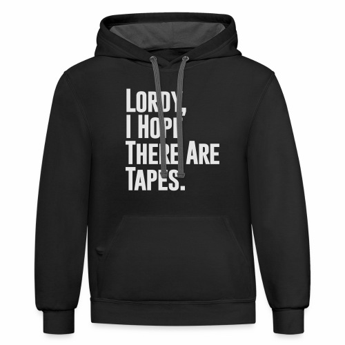 I Hope There Are Tapes - Contrast Hoodie