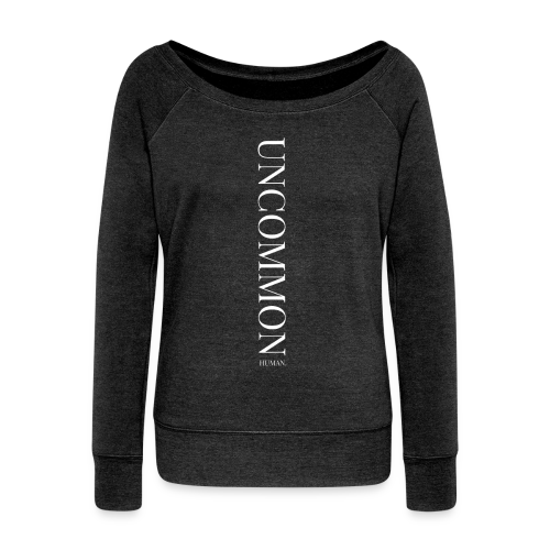 Uncommon High-Low Shirt  - Women's Wideneck Sweatshirt