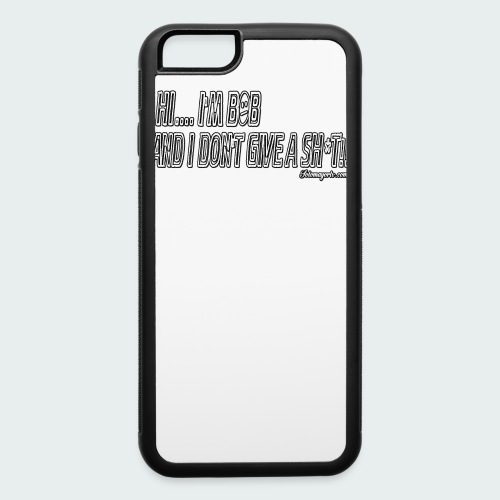 Don't Give A Sh*t - iPhone 6/6s Rubber Case