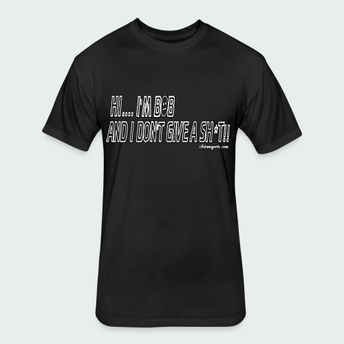 Don't Give A Sh*t - Fitted Cotton/Poly T-Shirt by Next Level