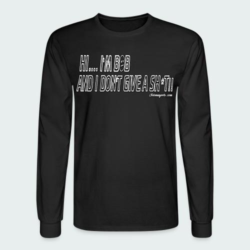 Don't Give A Sh*t - Men's Long Sleeve T-Shirt