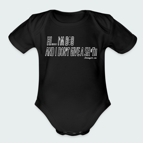 Don't Give A Sh*t - Organic Short Sleeve Baby Bodysuit
