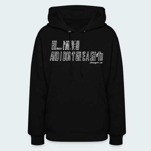 Don't Give A Sh*t - Women's Hoodie