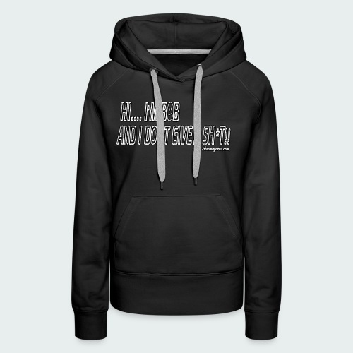 Don't Give A Sh*t - Women's Premium Hoodie