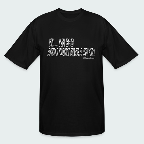 Don't Give A Sh*t - Men's Tall T-Shirt